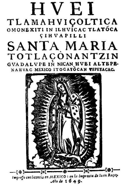Huei-tlamahuicoltica contiene entre sus páginas el Nican mopohua